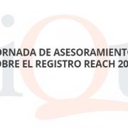 Jornada de asesoramiento sobre el registro REACH 2018