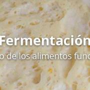 La fermentación estará en Alimentaria como futuro de los alimentos funcionales